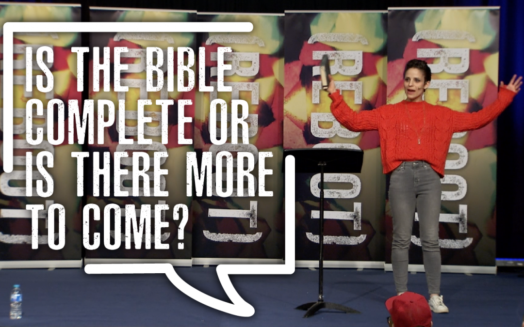 Is the Bible complete or is there more to come?