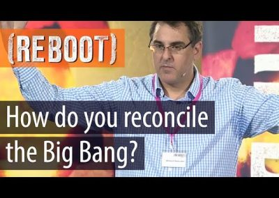 How do you reconcile the Big Bang?