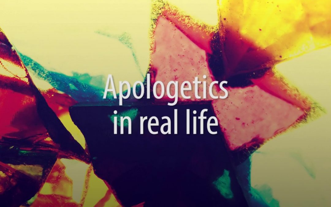 Apologetics in real life…