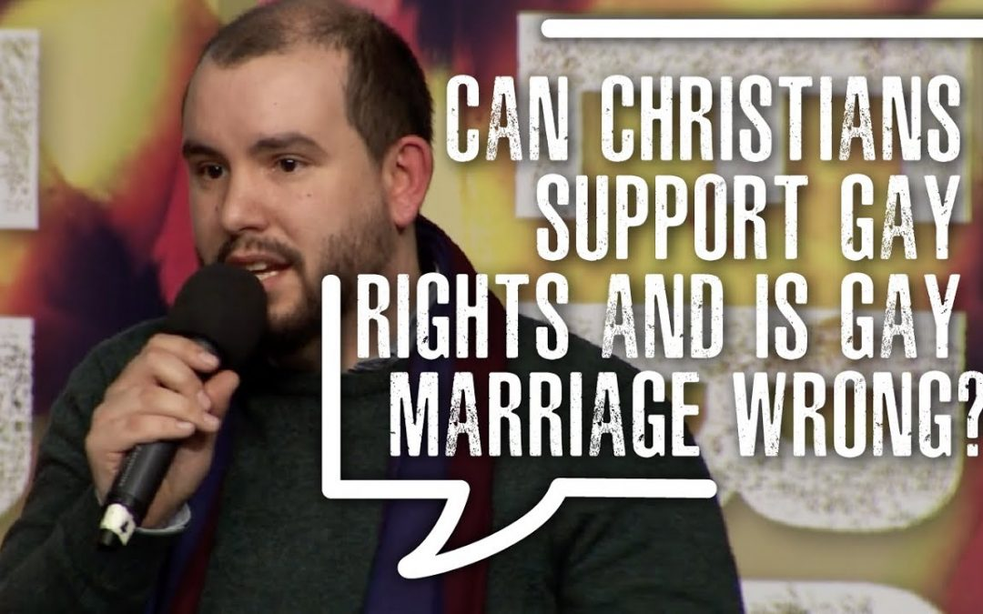 Can Christians support gay rights and Is gay marriage wrong?